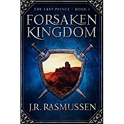 Forsaken Kingdom (The Last Prince Book 1)