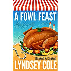 A Fowl Feast (A Hooked & Cooked Cozy Mystery Series Book 7)