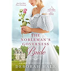 The Nobleman's Governess Bride (The Glass Slipper Chronicles Book 1)