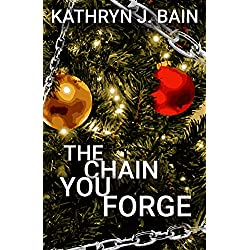 "The Chain You Forge: (Inspired by Charles Dickens' ""A Christmas Carol"")"