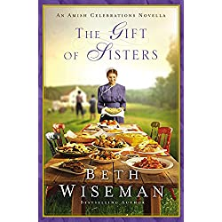The Gift of Sisters: An Amish Celebrations Novella