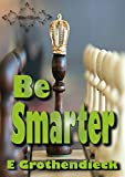 Be Smarter: Develops skills of spatial perception, logical and lateral thinking, as well as logical mathematical thinking.