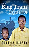 Free eBook - The Blue Train to Heaven
