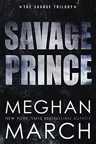 Savage Prince by Meghan March