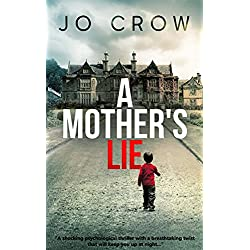A Mother's Lie: A shocking psychological thriller with a breathtaking twist that will keep you up at night