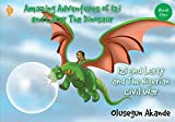 Izi and Larry and the Nigerian Civil War (Amazing Adventures of Izi and Larry the Dinosaur: Book 1)