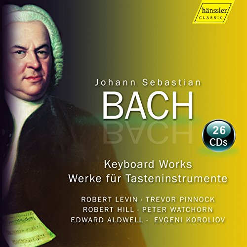 Bach : Oeuvres pour clavier. Levin, Pinnock, Hill, Watchorn, Aldwell, Koroliov.