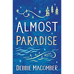 Almost Paradise: A Novel (Debbie Macomber Classics)