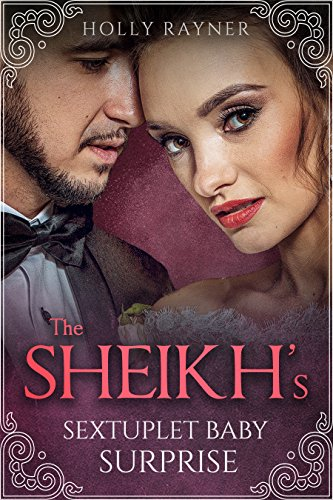 The Sheikh's Sextuplet Baby Surprise by Holly Rayner. A man in a tux and a woman in a wedding dress with heavy makeup are standing close together. The woman is looking at the reader and she does not seem happy.