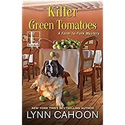 Killer Green Tomatoes (A Farm-to-Fork Mystery Book 2)