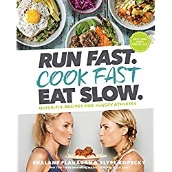 Run Fast. Cook Fast. Eat Slow.