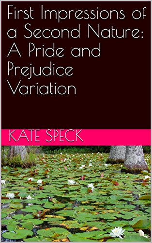 mobi first impressions of a second nature a pride and   first impressions of a second nature a pride and prejudice variation by kate speck across multiple file formats including epub doc and pdf