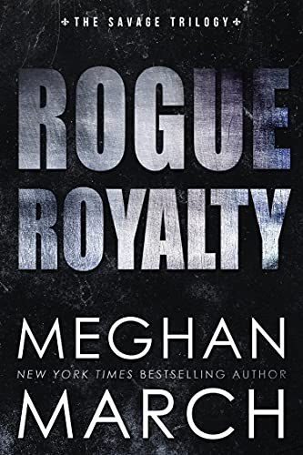 Rogue Royalty by Meghan March