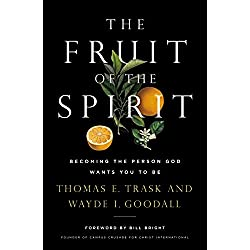 The Fruit of the Spirit: Becoming the Person God Wants You to Be