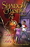 Flame of Truth (Shadow Chasers: Book 3)