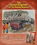 The Ghost-Engineer of the Railway Museum