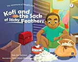 Kofi and the Sack of Sticky Feathers (The Adventures of Naughty Kofi)