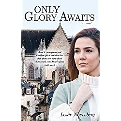 Only Glory Awaits: The Story of Anne Askew, Reformation Martyr