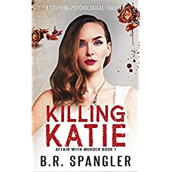Killing Katie: A Deadly Vigilante Crime Thriller (Affair with Murder Book 1)
