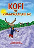 Kofi ne Kwaakwaadabi No (Young Readers' Series)