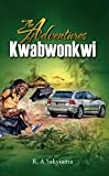 The Adventures of Kwabwonkwi