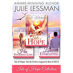 ISLE OF HOPE BEACH-BUNDLE COLLECTION: Book 1, Isle of Hope--Unfailing Love; Book 2, Love Everlasting; Book 3, His Steadfast Love