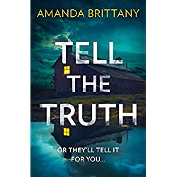 Tell the Truth: The must-read twisty thriller that will leave you breathless!