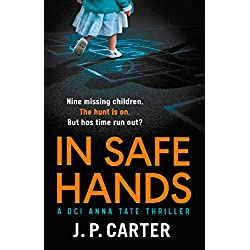 In Safe Hands: A gripping detective novel (A DCI Anna Tate Crime Thriller, Book 1)