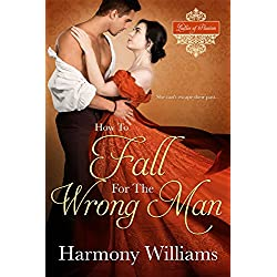 How to Fall for the Wrong Man (Ladies of Passion Book 3)