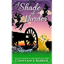 A Shade of Murder (The Witch Sisters of Stillwater Cozy Series)