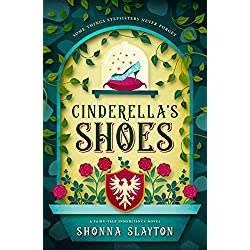 Cinderella's Shoes: A 1940s Fairy Tale (Fairy-tale Inheritance Series Book 2)