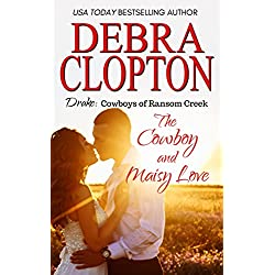 Drake: The Cowboy and Maisy Love (Cowboys of Ransom Creek Book 6)