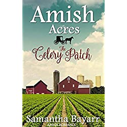 Amish Acres: The Celery Patch: Amish Romance (Amish Acres Series  Book 1)
