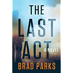 The Last Act: A Novel
