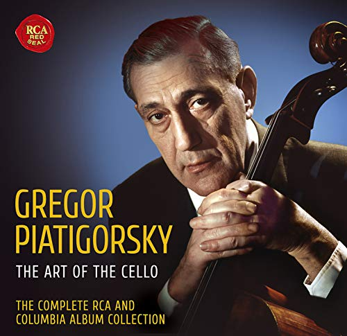 Gregor Piatigorsky - the Art of the Cello - the Complete Rca and Columbia Album Collection