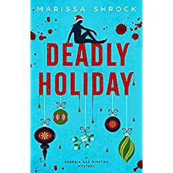 Deadly Holiday (Georgia Rae Winston Mysteries Book 2)