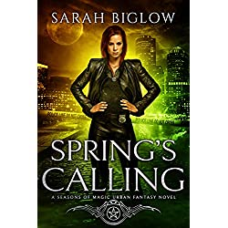 Spring's Calling: (A Seasons of Magic Urban Fantasy Novel)