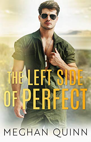 The Other Side of Perfect by Meghan Quinn. A man wearing aviators and nothing but an olive green flight suit is standing in the desert. He has one hand on the jumpsuit's opening and pulling it over toward his pec.