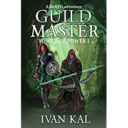 Guild Master: A LitRPG adventure (Tower of Power Book 1)