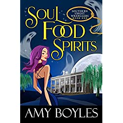 Soul Food Spirits (Southern Ghost Wranglers Book 1)