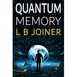 Quantum Memory: A Science Fiction Technothriller