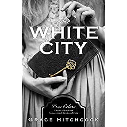 The White City: True Colors: Historical Stories of American Crime
