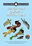Things That Swim in African Seas (Learn to Read - Read to Learn)