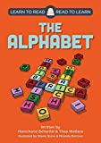 The Alphabet (Learn to Read - Read to Learn)