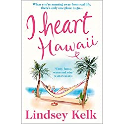 I Heart Hawaii: Escape with the funniest and most fabulous romcom of summer 2019 (I Heart Series, Book 8)