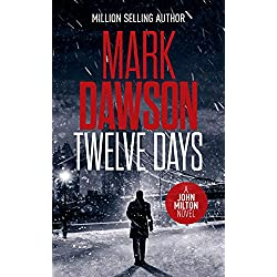 Twelve Days (John Milton Series Book 14)