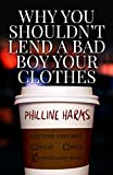 Free eBook - Why You Shouldn t Lend A Bad Boy Your Clothes