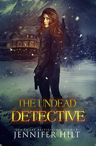 The Undead Detective by Jennifer Hilt. A brunette woman in dark jeans and a jacket is standing out in the snow. The title is in yellow that looks like it's glowing.