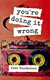 Free eBook - You re Doing It Wrong