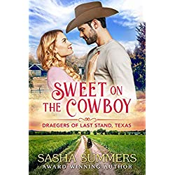 Sweet on the Cowboy (The Draegers of Last Stand, Texas Book 1)